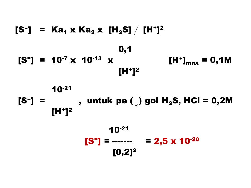 [S=] = Ka1 x Ka2 x [H2S] [H+]2